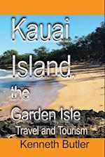 Kauai Island, the Garden Isle: Travel and Tourism