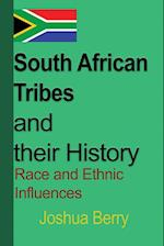 South African Tribes and their History: Race and Ethnic Influences