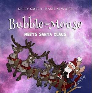 Bubble the Mouse Meets Santa Claus
