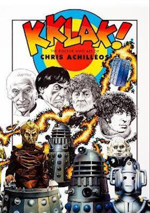 Kklak: The Doctor Who Art of Chris Achilleos