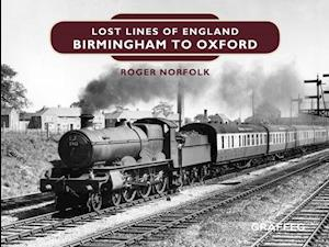 Lost Lines of England: Birmingham to Oxford