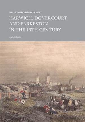 The Victoria History of Essex: Harwich, Dovercourt and Parkeston in the 19th Century