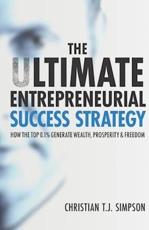 The Ultimate Entrepreneurial Success Strategy