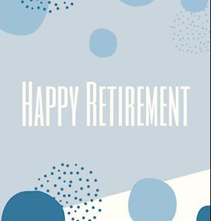 Happy Retirement Guest Book (Hardcover)