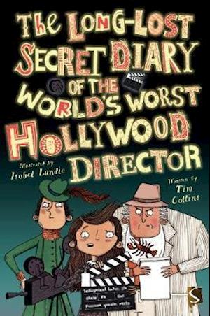 The Long-Lost Secret Diary of the World's Worst Hollywood Director