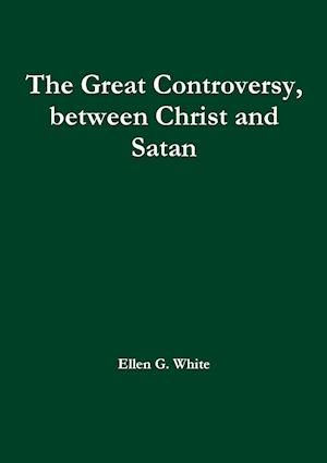The Great Controversy, between Christ and Satan