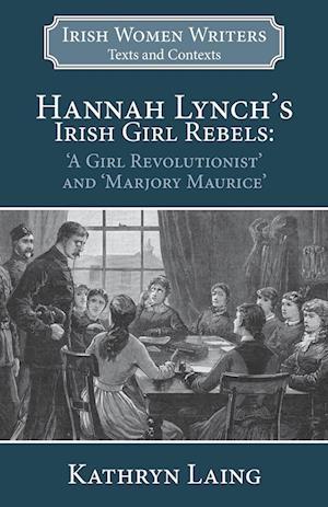 Hannah Lynch's Irish Girl Rebels