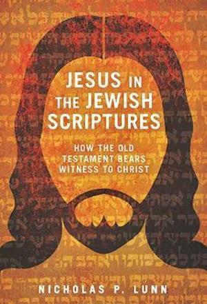 Jesus in the Jewish Scriptures