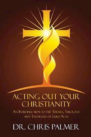 Acting Out Your Christianity