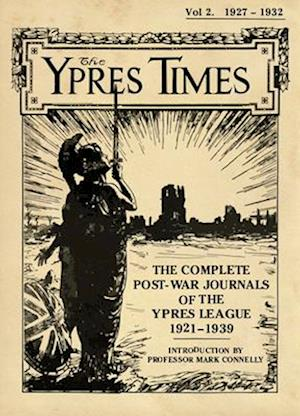 The Ypres Times Volume Two (1927-1932)