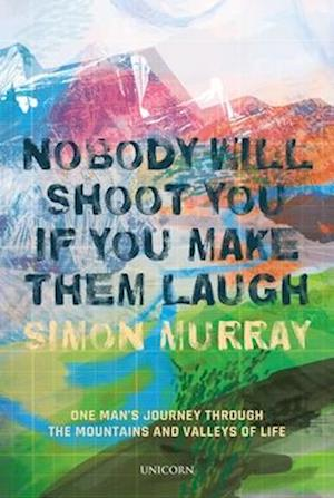 Nobody Will Shoot You If You Make Them Laugh