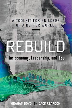 Rebuild: the Economy, Leadership and You