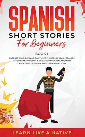 Spanish Short Stories for Beginners Book 1