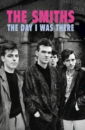The Smiths - The Day I Was There