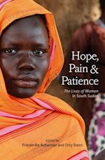 Hope, Pain and Patience - The Lives of Women in South Sudan