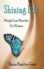 Shining Life: Weight Loss Miracles for Women
