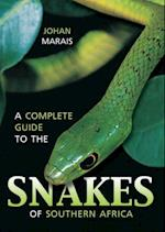 Complete Guide to the Snakes of Southern Africa