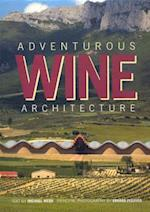 Adventurous Wine Architecture af Michael Webb