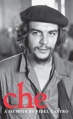 Che: A Memoir By Fidel Castro