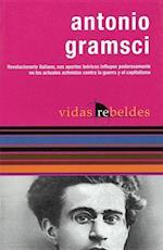 Antonio Gramsci (Vidas Rebeldes)