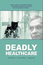Deadly Healthcare af James Dunbar, Prasuna Reddy, Stephen May