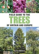 Field Guide to Trees of Britain and Europe