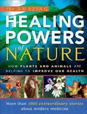 The Amazing Healing Powers of Nature