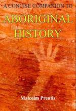 A Concise Companion to Aboriginal History