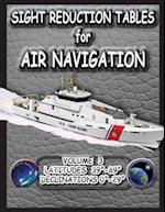Sight Reduction Tables for Air Navigation Volume 3