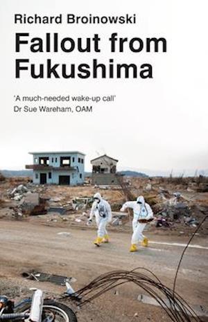 Bog, paperback Fallout from Fukushima af Richard Broinowski