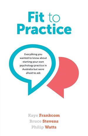 Bog, paperback Fit to Practice af Bruce Stevens, Philip Watts, Kaye Frankcom
