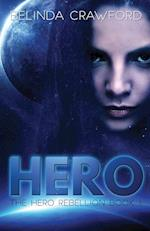 Hero (the Hero Rebellion Book 1) af Belinda Crawford