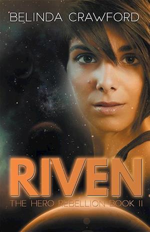 Riven (The Hero Rebellion Book Two)