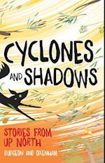 Cyclones and Shadows