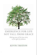 Emergence for life not fall from grace: Making sense of the Jesus story in the light of evolution