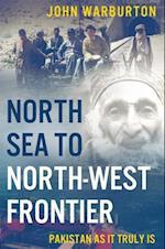 North Sea to North-West Frontier af John Warburton