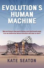 Evolution's Human Machine