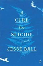 A Cure For Suicide af Jesse Ball