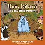 You, Kifaru and the Mud Problem (Children's Picture Book) (Insert Your Name Interactive, nr. 1)