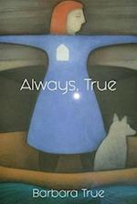 Always, True