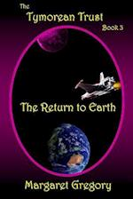 The Tymorean Trust Book 3 - The Return to Earth af Margaret Gregory