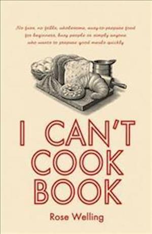 Bog, paperback I Can't Cook Book af Rose Welling