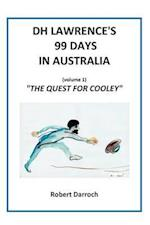 DH Lawrence's 99 Days in Australia (Volume 1): The Quest for Cooley