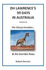 DH Lawrence's 99 Days in Australia (Volume 2): The Silvery Freedom... & the Horrible Paws
