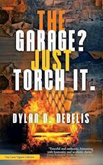 The Garage? Just Torch It.