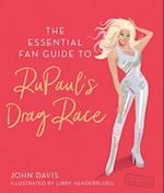 The Essential Fan Guide to RuPaul's Drag Race af John Davis