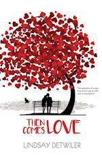 Then Comes Love af Lindsay Detwiler