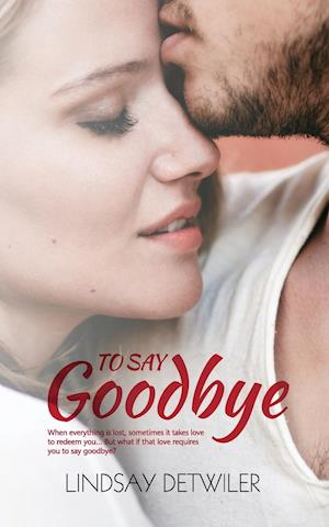 Bog, paperback To Say Goodbye af Lindsay Detwiler