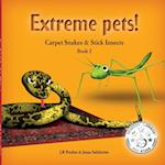 Carpet Snakes and Stick Insects, ExtremePets, Book 2