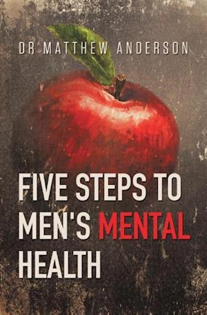Bog, paperback Five Steps to Men's Mental Health af Dr Matthew Anderson